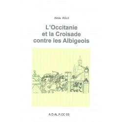 L'Occitanie et la Croisade contre les Albigeois - Emile Rols