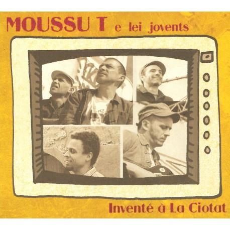 Inventé à La Ciotat - Moussu T e lei jovents