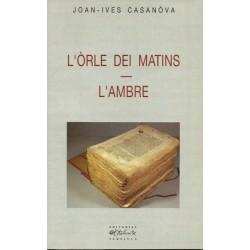 L'Òrle dei matins - L'Ambre - Joan-Ives Casanòva