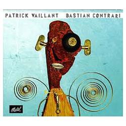 Bastian contrari - Patrick Vaillant