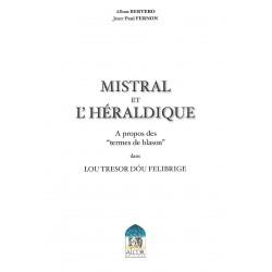 Mistral et l'héraldique, à propos des termes de blason dans Lou Tresor dóu Felibrige - Alban Bertero