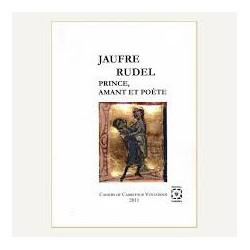Jaufre Rudel : prince, amant et poète - Collectif
