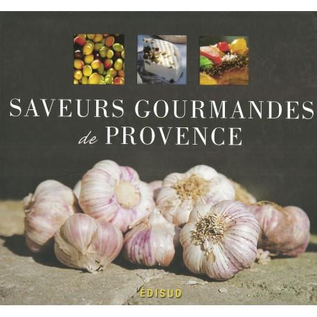 Saveurs gourmandes de Provence (EDISUD)