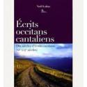 Écrits occitan cantalien. Dix siècles d'écrits occitans (Xie -XXIe siècles) - Noël Lafon