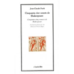 Cinquanta cinc sonets de Shakespeare - Cinquante-cinq sonnets de Shakespeare - Jean-Claude Forêt