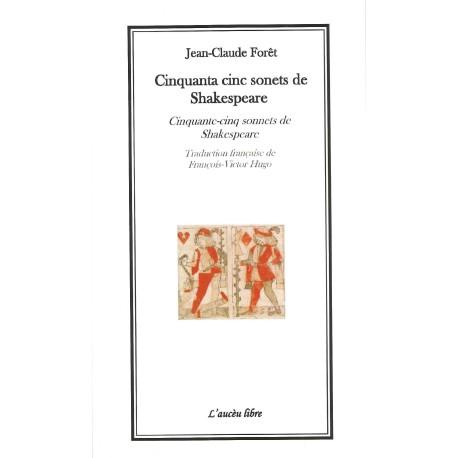 Cinquanta cinc sonets de Shakespeare - Jean-Claude Forêt