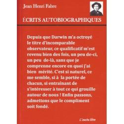 Écrits autobiographiques - Jean-Henri Fabre