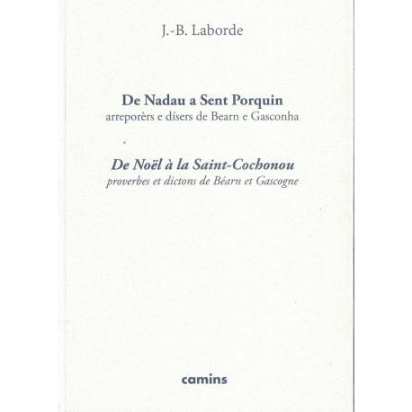 De Nadau a Sent Porquin, proverbes et dictons de Béarn et Gascogne