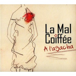 A l'agacha ! La Mal Coiffée (CD)
