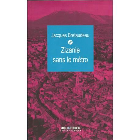 Zizanie sans le métro - Jacques Bretaudeau