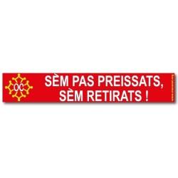 Sticker « Sèm pas preissats, sèm retirats ! »