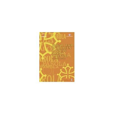 Parlar, lèser, escriure en occitan alpenc oriental - D. Anghilante, G. Bianco