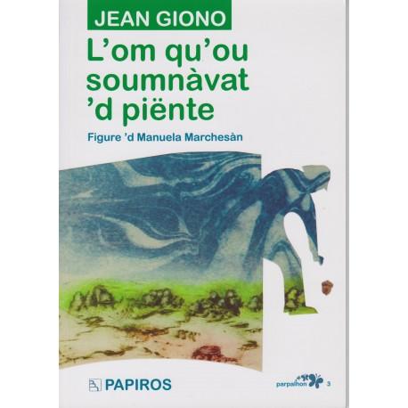 L'om qu'ou soumnàvat 'd piënte - Jean Giono - version en francoprovençau