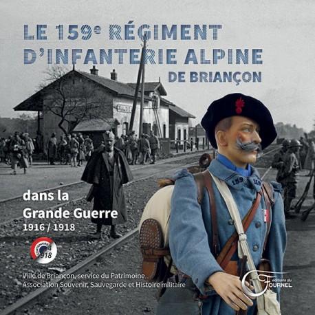 Le 159e régiment d'infanterie alpine de Briançon dans la Grande Guerre 1916/1918 (Tome 2)
