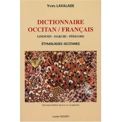 Dictionnaire occitan français, Limousin - Marche - Périgord - Yves Lavalade