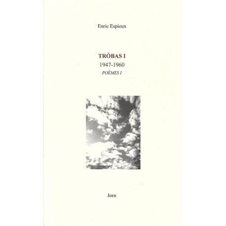 Tròbas 1 (1947-1960) Poèmes 1 - Enric Espieux