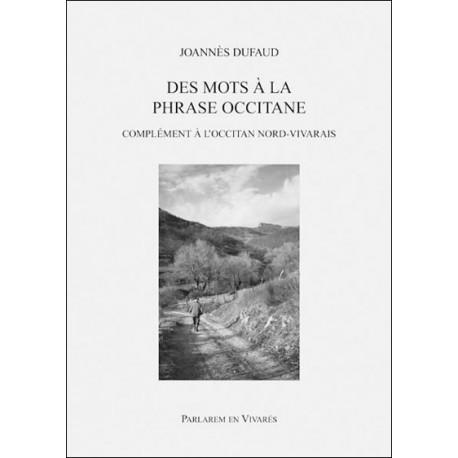 Des mots à la phrase occitane, Complément à l'Occitan Nord-Vivarais - Joannès Dufaud