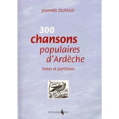 300 chansons populaires d'Ardèche - Joannès Dufaud