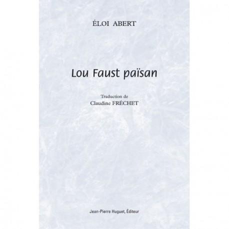 Lou Faust païsan - Éloi Abert, Claudine Fréchet