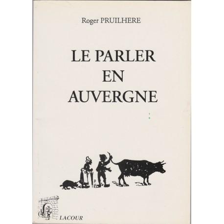 Le parler en Auvergne - Roger Pruilhere