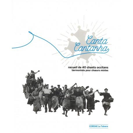 Canta Cantanha - Recueil de 40 chants occitans harmonisés pour choeurs mixtes - La Talvera