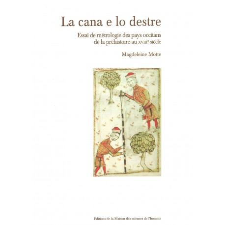 La cana e lo destre - Magdeleine Motte - Essai de métrologie des pays occitans de la préhistoire au XVIIIème siècle