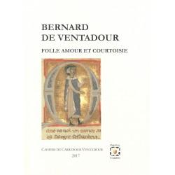 Bernard de Ventadour, Folle amour et courtoisie