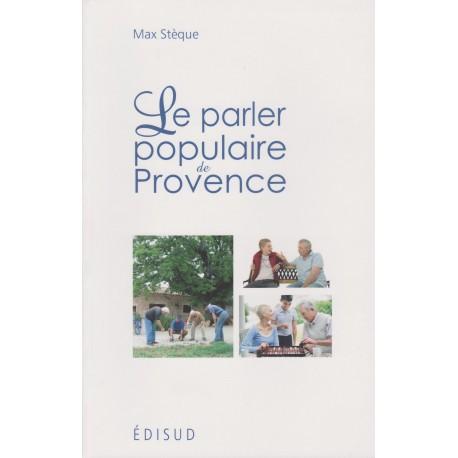 Le parler populaire de Provence - Max Stèque