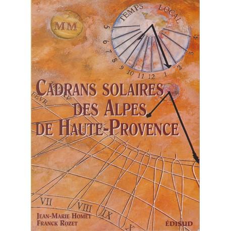 Cadrans solaires des Alpes de Haute-Rovence - J.-M. Homet, F. Rozet