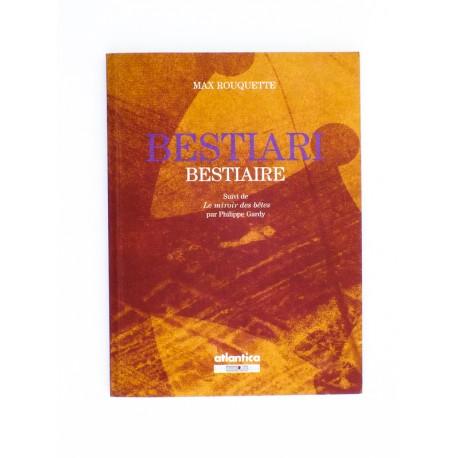 Bestiari - Max Roqueta - Bestiaire e Le miroir des bêtes (Philippe Gardy)