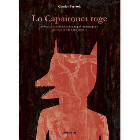 Lo Capaironet roge - Charles Perrault (en occitan lengadocian per Frederic Fijac)