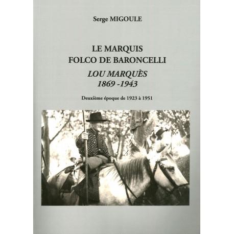 Le Marquis Folco de Baroncelli, Lou Marqués 1869 - 1943 - Deuxième époque de 1923 à 1951 - Serge Migoule