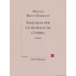 Esquissas per un retrach de l'ombra - Magalí Bizot-Dargent - ATS 197