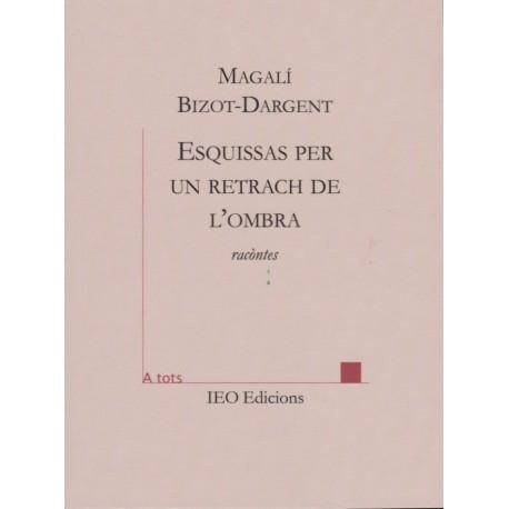 Esquissas per un retrach de l'ombra - Magalí Bizot-Dargent