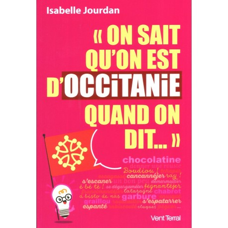On sait qu'on est d'Occitanie quand on dit… Isabelle Jourdan