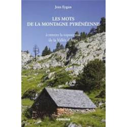 Les mots de la montagne pyrénéenne à travers la toponymie de la Vallée d'Aspe - Jean Eygun