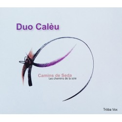 Camins de seda - Duo Calèu