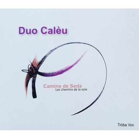 Camins de seda - Les chemins de la soie - Duo Calèu (CD)