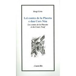 Lei contes de la Placeta e dau Cors Nòu - Les contes de la Placette et du Cours Neuf - Jòrgi Gròs