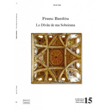 Lo dîvân de ma sobeirana - Franc Bardòu
