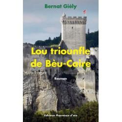 Lou triounfle de Bèu-Caire - Bernat Giély