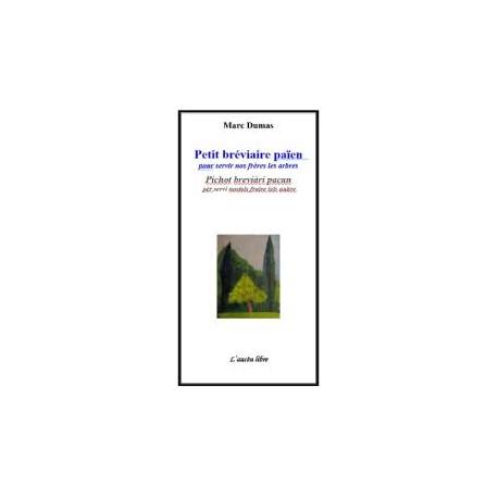 Petit bréviaire païen - Pichot breviari paca - Marc Dumas