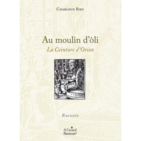Au moulin d'oli - La Ceinture d'Orion - Charloun Rieu