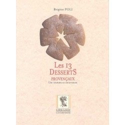 Les 13 desserts provençaux - Une coutume en mouvement - Brigitte Poli