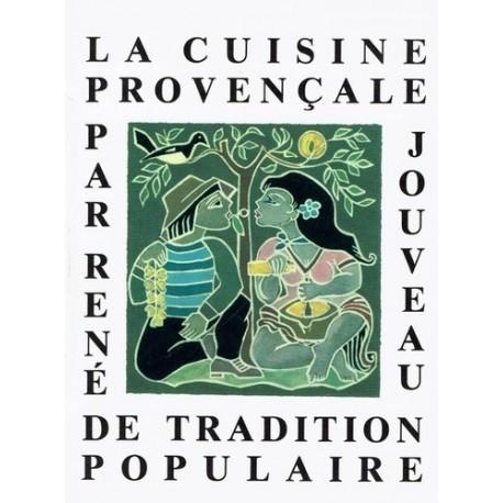 La cuisine provençale de tradition populaire - René Jouveau