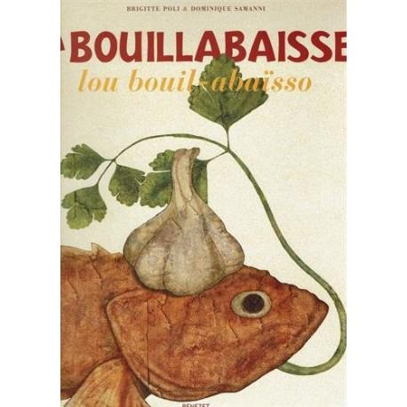 La bouillabaisse - Lou bouil-abaïsso - Brigitte Poli, Dominique Samanni