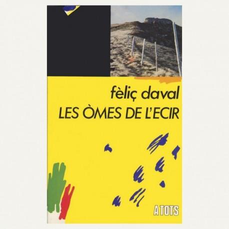 Les Òmes de l'Ecir - Fèliç Daval