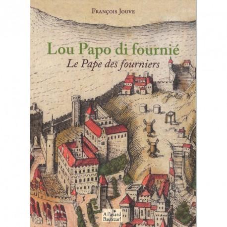 Lou papo di fournié - Le pape des fourniers - François Jouve