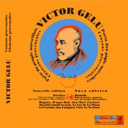 Victor Gelu, poète du peuple marseillais, Poèta dau pòple marselhés - Cançons provençalas