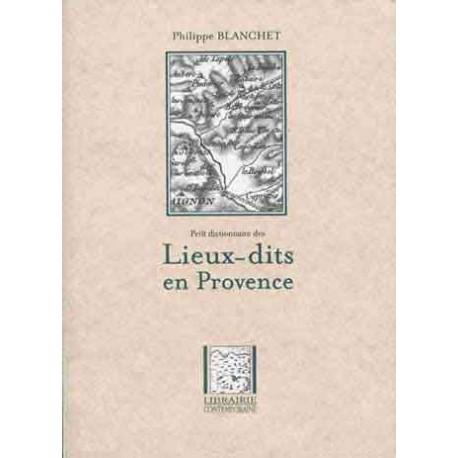 Petit dictionnaire des lieux-dits en Provence - Philippe Blanchet